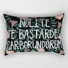 Nolite te Bastardes Carborundorum Rectangular Pillow