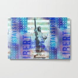 Lady Liberty NYC Stay Strong Mixed Media Art Metal Print