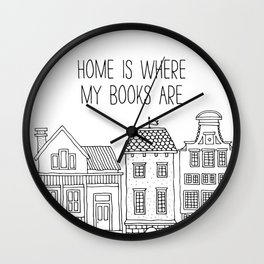Home is Where My Books Are Wall Clock