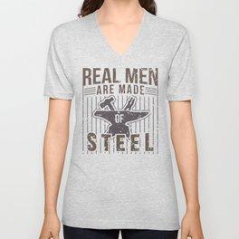 Real Men Are Made Of Steel Worker Blacksmith Shirt For Craftsman / Craftsmanship And Blacksmithing Unisex V-Neck