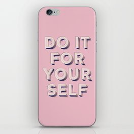 Do it for yourself - typography in pink iPhone Skin