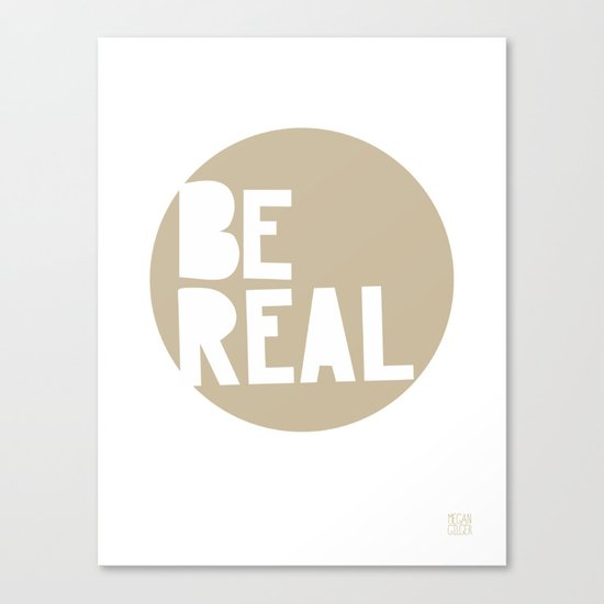 Be Real Canvas Print