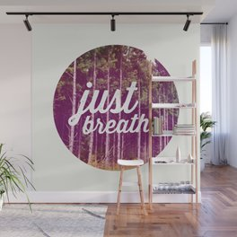JUST BREATHE Wall Mural