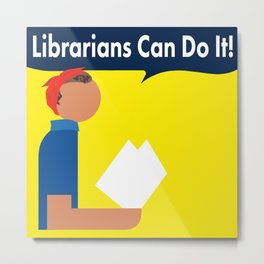 Librarians Can Do It! Metal Print