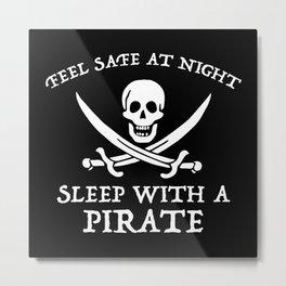 Sleep With A Pirate Metal Print