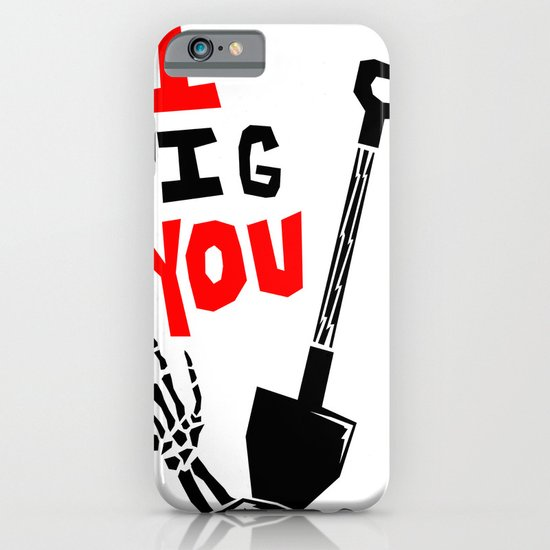 """I """"DIG"""" You iPhone & iPod Case"""