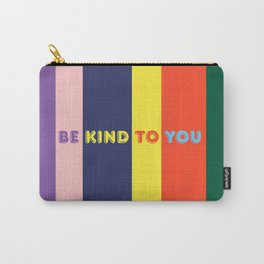 Be Kind To You Carry-All Pouch
