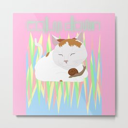 Snail Cat Wants You To Calm Down Metal Print