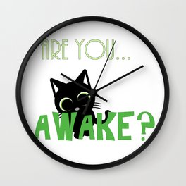 Are you AWAKE Funny cat clipart, animals lover shirt, pet person, sweet kitten, green big eyes Wall Clock