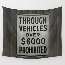 through vehicles prohibited Wall Tapestry