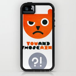 You and Whose Army iPhone Case