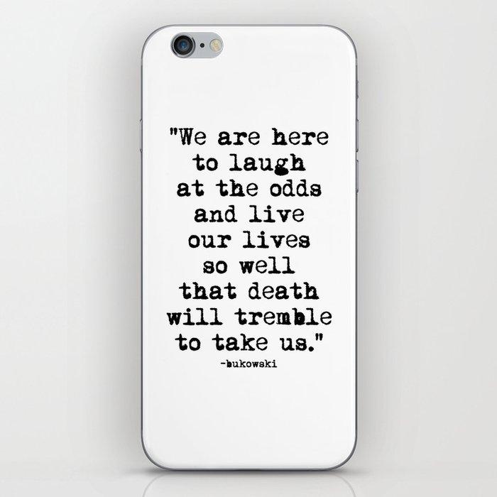 Charles Bukowski Typewriter Quote Laugh iPhone Skin