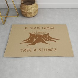 Is your family tree a stump? Rug