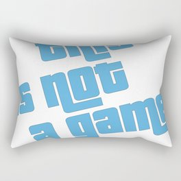 This is not a game Rectangular Pillow