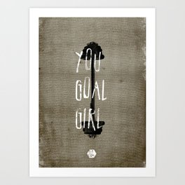 You Goal Girl Art Print