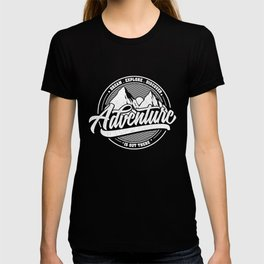 Dream Explore Discover Adventure Is Out There T-shirt