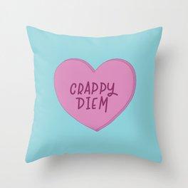 Crappy diem. Throw Pillow
