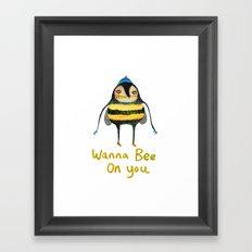Wana Bee On You! Framed Art Print
