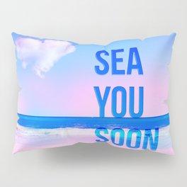 sea you soon Pillow Sham
