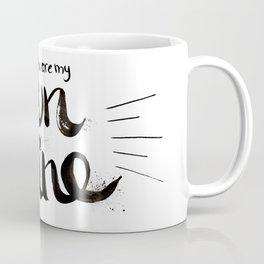 You are my sunshine Coffee Mug