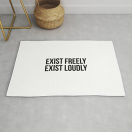 Exist freely exist loudly Rug