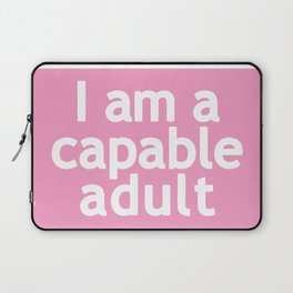 I am a capable adult Laptop Sleeve
