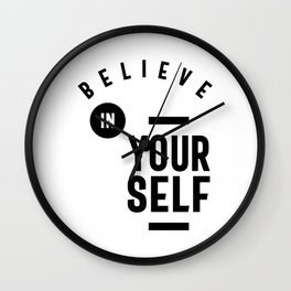 Believe in Yourself - Inspiration Wall Clock