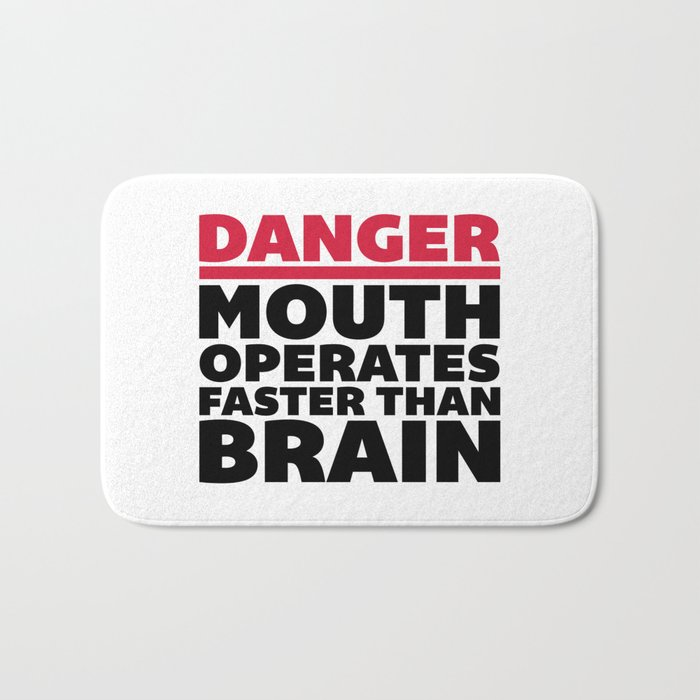 Mouth Faster Than Brain Funny Quote Bath Mat