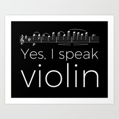 Yes, I speak violin Art Print
