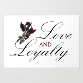 Love & Loyalty Art Print
