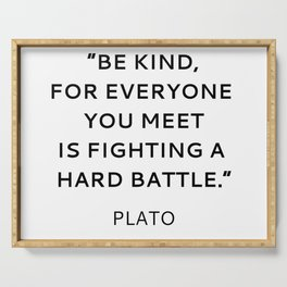 BE KIND - PLATO INSPIRATIONAL QUOTE Serving Tray