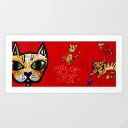 Get the ginger cat!! Art Print
