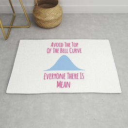 Avoid the Top of the Bell Curve Fun Quote Rug