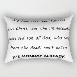 Monday Already on Black Rectangular Pillow