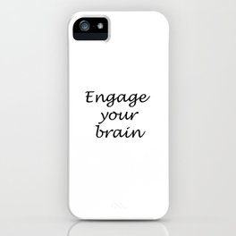 Engage your brain iPhone Case