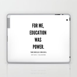 Michelle Obama Quote | For Me Education Was Power Laptop & iPad Skin