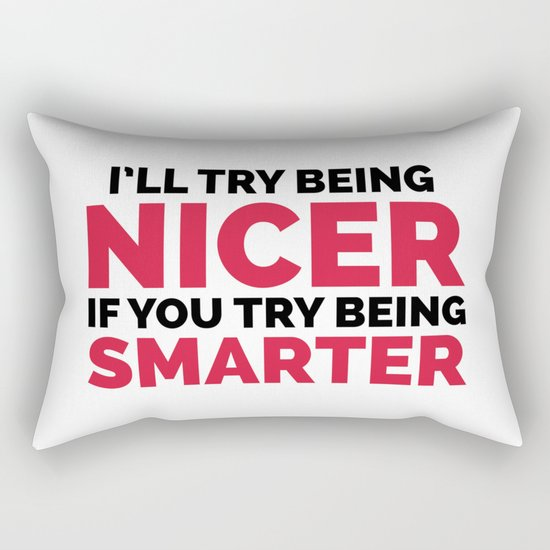 Try Being Smarter Funny Quote Rectangular Pillow