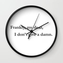 Frankly, My Dear, I Don't Give A Damn Wall Clock