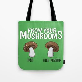 Know Your Mushrooms Edible Lethal Poisonous - Funny Mushroom Pun Gift Tote Bag