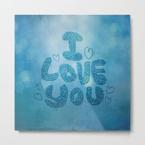 I love you - Sparkling Glitter Metal Print