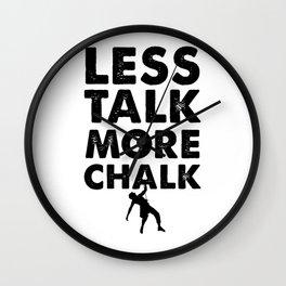 LESS TALK MORE CHALK Wall Clock