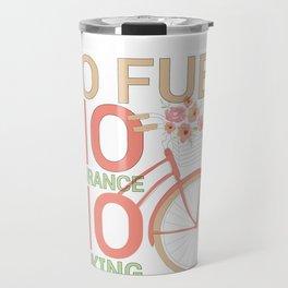 Bicycle Rider Environmentally Friendly Bike No Fuel No Insurance No Parking Travel Mug