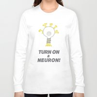 onward Long Sleeve T-shirts featuring Turn On a Neuron by Bill Nihilist