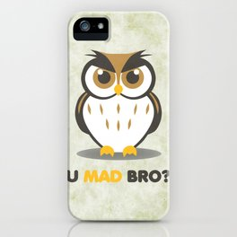 U Mad Bro iPhone Case