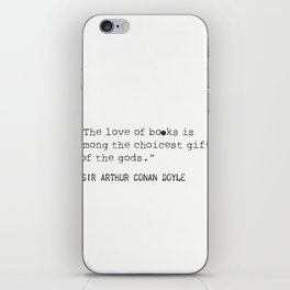 """The love of books is among the choicest gifts of the gods.""   Sir Arthur Conan Doyle iPhone Skin"