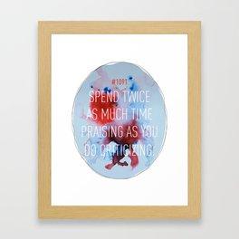 Praise, Don't Criticize Framed Art Print