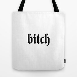 Bitch Tote Bag
