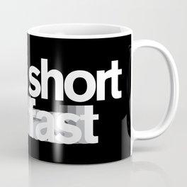 Life's Short, Talk Fast Coffee Mug