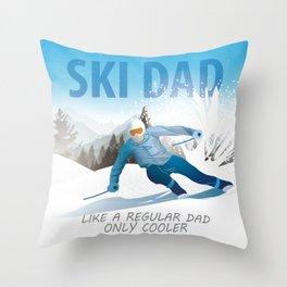 SKI DAD - Like A Regular Dad Only Cooler Throw Pillow