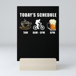 Today's Schedule - Cycling Mountain Biking Bike Mini Art Print